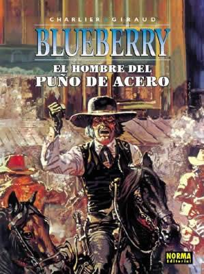 BLUEBERRY 04. EL HOMBRE DEL PUÑO DE ACERO