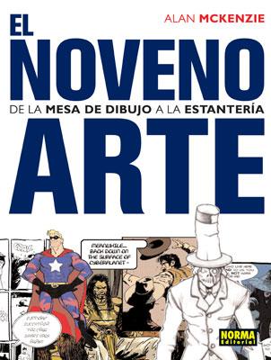 EL NOVENO ARTE. DE LA MESA DE DIBUJO A LA ESTANTERÍA