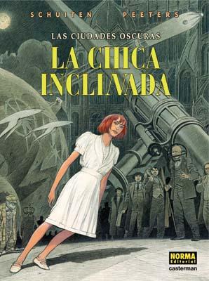 LAS CIUDADES OSCURAS 5. LA CHICA INCLINADA