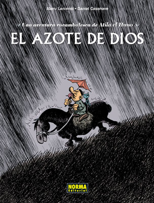 EL AZOTE DE DIOS. UNA AVENTURA ROCAMBOLESCA DE ATILA EL HUNO