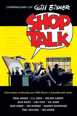 SHOP TALK: CONVERSACIONES CON WILL EISNER