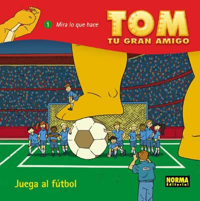 TOM, TU GRAN AMIGO: ¡JUEGA AL FÚTBOL!