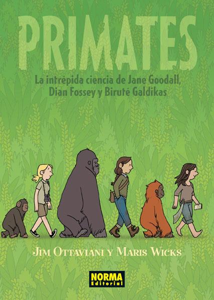 PRIMATES. LA INTRÉPIDA CIENCIA DE JANE GOODALL, DIAN FOSSEY Y BIRUTÉ GALDIKAS