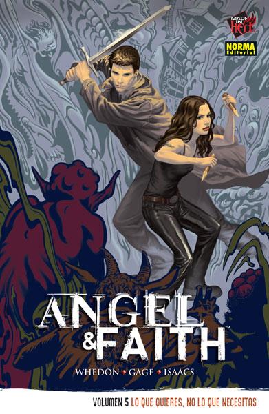 ANGEL & FAITH VOL 5: LO QUE QUIERES, NO LO QUE NECESITAS