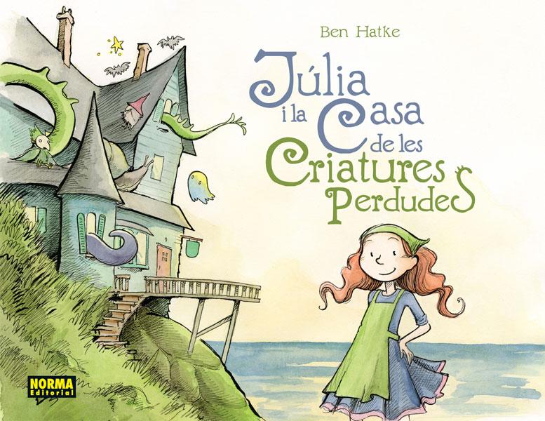 JÚLIA I LA CASA DE LES CRIATURES PERDUDES (català)