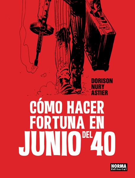 CÓMO HACER FORTUNA EN JUNIO DEL 40