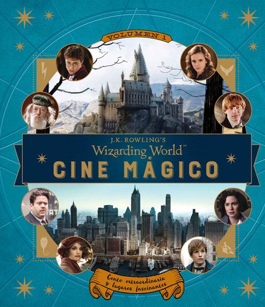J.K. ROWLING's WIZARDING WORLD: CINE MÁGICO 1. Gente extraordinaria y lugares fascinantes