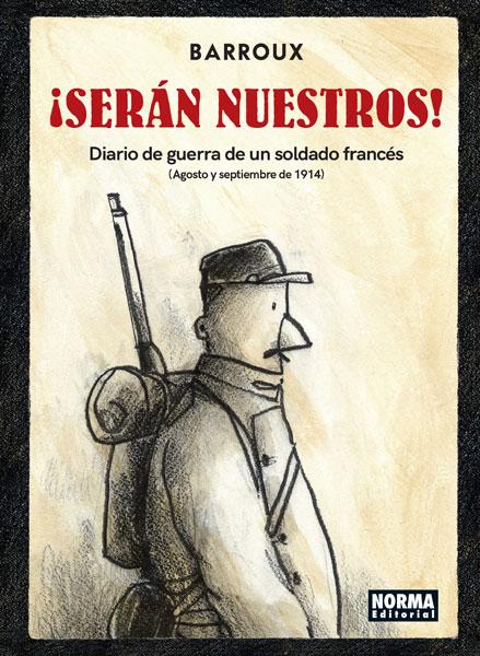¡SERÁN NUESTROS! DIARIO DE GUERRA DE UN SOLDADO FRANCÉS