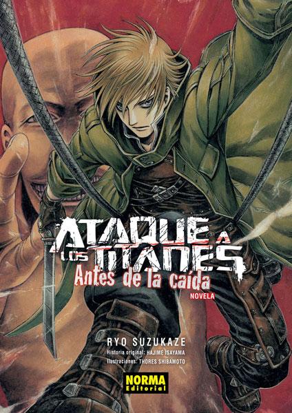 ATAQUE A LOS TITANES: ANTES DE LA CAÍDA (novela)