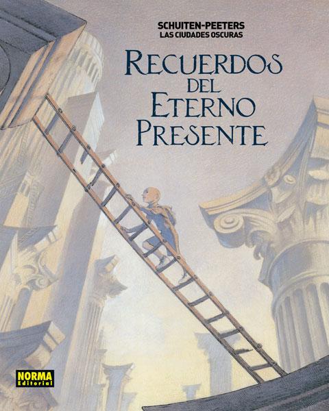 LAS CIUDADES OSCURAS. RECUERDOS DEL ETERNO PRESENTE