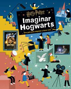 HARRY POTTER: IMAGINAR HOGWARTS
