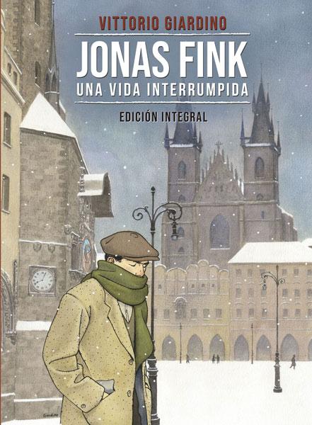 JONAS FINK. UNA VIDA INTERRUMPIDA. EDICIÓN INTEGRAL