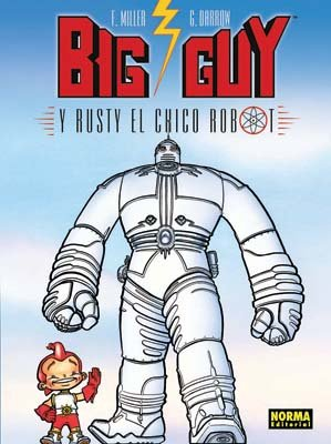 BIG GUY Y RUSTY EL CHICO ROBOT