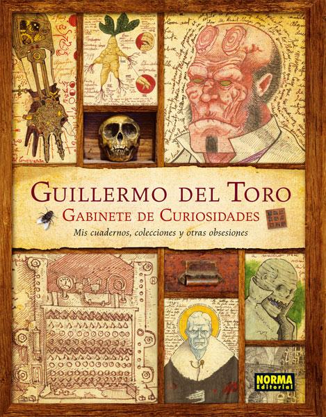 GUILLERMO DEL TORO. GABINETE DE CURIOSIDADES. MIS CUADERNOS, COLECCIONES Y OTRAS OBSESIONES