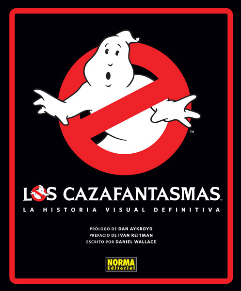 LOS CAZAFANTASMAS: LA HISTORIA VISUAL DEFINITIVA