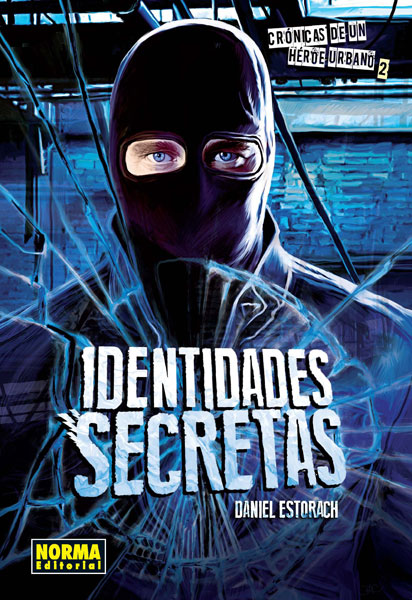 CRÓNICAS DE UN HÉROE URBANO 2. Identidades secretas