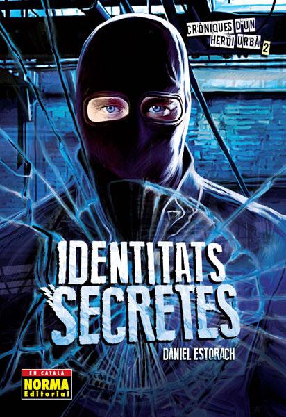 CRÒNIQUES D´UN HEROI URBÀ 2. Identitats secretes (Edició en català)