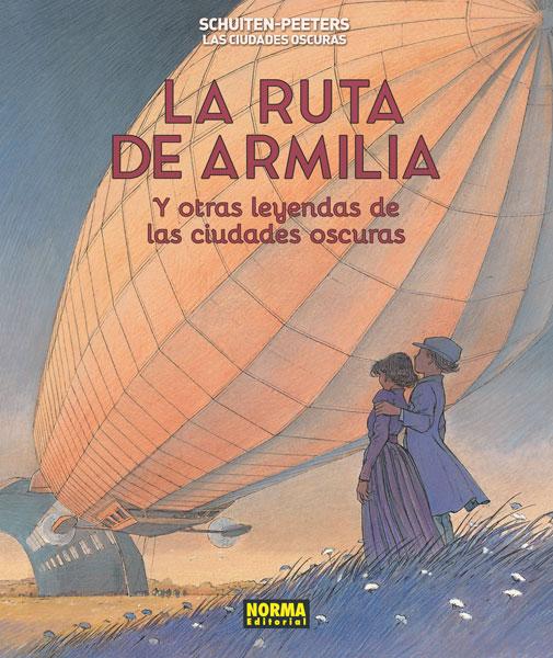 LAS CIUDADES OSCURAS. 4. LA RUTA DE ARMILIA Y OTRAS LEYENDAS DE LAS CIUDADES OSCURAS