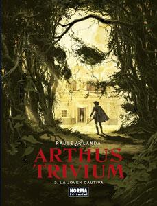 ARTHUS TRIVIUM 3. LA JOVEN CAUTIVA